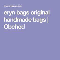 eryn bags original handmade bags | Obchod