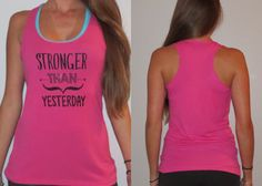 Hey, I found this really awesome Etsy listing at https://www.etsy.com/listing/217700800/stronger-than-yesterday-tank-top