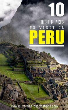 10 Best Places To Visit In Peru #travel #peru