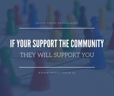 If your support the community, they will support you. Share your expat experience on www. Community Quotes, Netherlands, The Nederlands, Holland, The Netherlands
