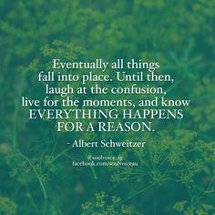 Eventually all things fall into place. Until then, laugh at the confusion, live… Lyric Quotes, Words Quotes, Wise Words, Life Quotes, Sayings, Lyrics, Albert Schweitzer Quotes, Favorite Quotes, Best Quotes