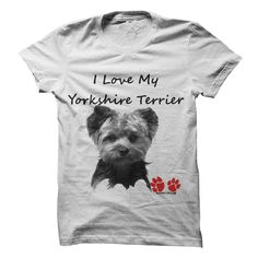 I Love My Yorkshire Terrier T-Shirt. Ideal must have T-Shirt and gift for every man or woman who has and loves their Yorkshire Terrier dog.