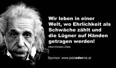 """Ehrlichkeit gewährt am längsten"" Albert Einstein Quotes (Cool Quotes) Famous Quotes, Best Quotes, Wisdom Quotes, Life Quotes, German Quotes, Motivational Quotes, Inspirational Quotes, Albert Einstein Quotes, Makeup Quotes"