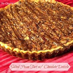 The Chef Next Door: Salted Pecan Tart with Chocolate Drizzle