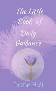 The Little Book of Daily Guidance 222 beautiful, inspirational messages full of love and hope, to guide your day and assist in offering decision-making insights. Click to buy it now, and keep it as a daily guide and constant companion! http://www.lulu.com/shop/diane-hall/the-little-book-of-daily-guidance/paperback/product-22320333.html