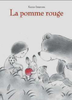 La pomme rouge de Kazuo Iwamura : cote biblio BEBE I Fall Inspiration, Album Jeunesse, French Resources, Petite Section, Coffee And Books, Teaching French, S Pic, Book Cover Design, Mini Books