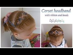Corset headband with ribbon and beads - Korset haarband met lint en kralen - YouTube #hair #cute #girls #hairstyles #beauty #tutorial #DIY #braids #braiding #trenzas #peinados #koca #ribbon #beads #corsetbraid