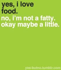 yes, i love food. no, i'm not a fatty. okay mayy be little.