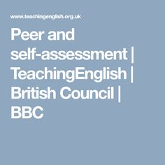 Peer and self-assessment British Council, Self Assessment, Bbc, Self Esteem