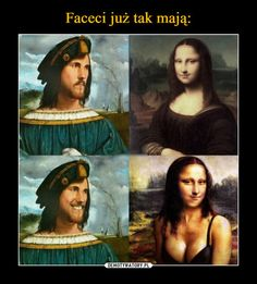 Faceci już tak mają: Best Memes, Funny Memes, Weird Pictures, Mona Lisa, Thats Not My, Horror, Lol, Artwork, Nice