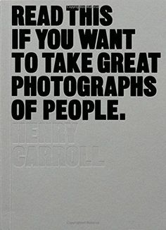Read This If You Want to Take Great Photographs of People by Henry Carroll http://www.amazon.co.uk/dp/1780676247/ref=cm_sw_r_pi_dp_4eFPwb0S6WJ6A