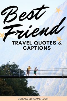 Share this collection of 91 friend travel quotes with your BFF. Get a chuckle and shed a few tears with these friend travel quotes. These best friend travel quotes will inspire you for your next adventure with the bestie. Friend Quotes // Friend Trips // Friends Travel // Short Friend Quotes // Funny Friend Quotes // Deep Friend Quotes // Friendship Quotes // Friendship Quotes Funny // Friendship Quotes Meaningful