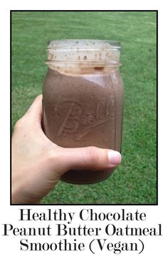 Healthy Chocolate Peanut Butter Oatmeal Smoothie (vegan). This is a healthy, filling, and quick lunch or breakfast. (~560 calories)