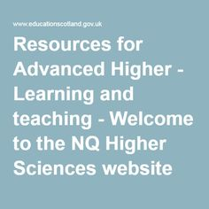Resources for Advanced Higher - Learning and teaching - Welcome to the NQ Higher Sciences website