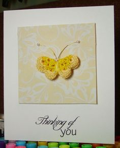 Simple card with crocheted butterfly.  Sentiment is from Squigglefly.com  Has link to tutorial for butterfly!