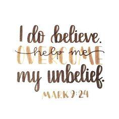 I do believe. Help me overcome my unbelief. – Mark 9:24   TonyEvans.org