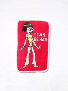 "Vintage Patch ""I Can Be Had"". $27.95, via Etsy."