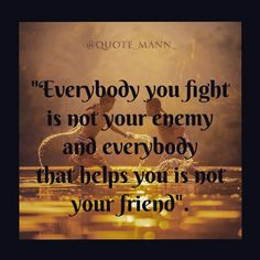 #fight #enemy #help #friend #truth #reality #quoteoftheday #quotes #quote #quotesdaily #reminder #instaquote #positive #staystrong #inspirationalquotes #getinspired #motivationalquotes #getmotivated #goodcontent #ultimatequotes #extremequotes #goodquotes #lifequote #feelgood