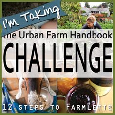monthly challenges working to help you baby step into urban farming & sustainable living - the Urban Farm Handbook Challenge