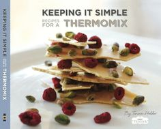 Win the VERY FIRST copy of 'Keeping It Simple: Recipes for a Thermomix', SIGNED by Tenina Holder!