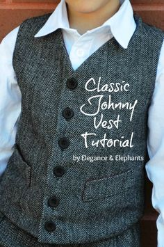 Elegance & Elephants: Elegance & Elephants - Classic Johnny Vest Tutorial