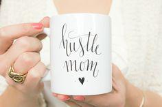 Hustle Mom Coffee Tea Mug. Cup with unique handlettered design great for entrepreneurs or hustler mompreneurs. Small business shop owner mug by DEEZdutch