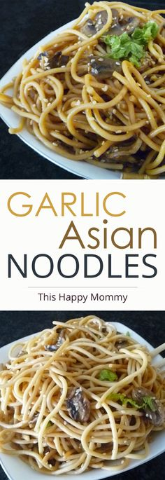 Quick and easy Asian-inspired noodle dish. Garlic Asian Noodles is filled with mushrooms, garlic, and a lightly sweetened sauce, this is one tasty dish.