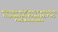 Hitsaaja, mig/mac, 2 paikkaa, Yrityspalvelu Voima Oy, Pori, Pori, Satakunta