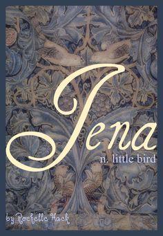 Baby Girl Name: Jena. Meaning: Little Bird. Origin: Sanskrit; Hindi; Arabic. http://www.pinterest.com/vintagedaydream/baby-names/