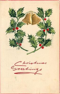 CHRISTMAS GREETINGS  two gold bells above, two holly branches surround23/12/1907