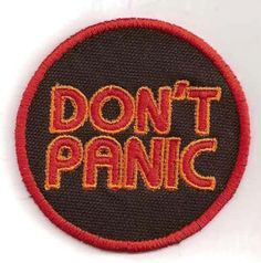 Hitchhiker's Guide to the Galaxy, Don't Panic Patch. $9.00, via Etsy.
