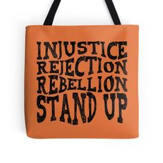 Injustice Rejection Rebellion Stand Up