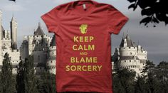 Because Uther says so. ~ Merlin t-shirt.