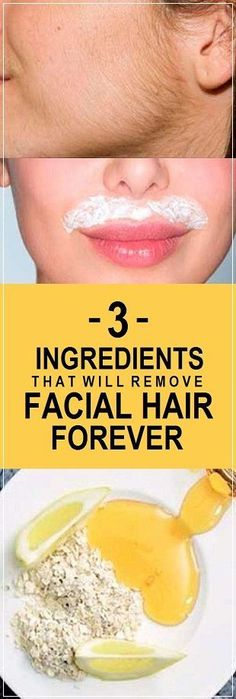 Remove Facial Hair With These 3 Ingredients In No Time.