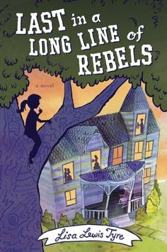 FIC - Last in a Long Line of Rebels by Lisa Lewis Tyre (Nancy Paulsen 2015 - 9780399168383) When the city of Zollicoffer, Tennessee, where her family lives, announces plans to seize their one hundred seventy-five year old house through eminent domain, twelve-year-old Louise Mayhew needs to come up with a way to save it--and her ancestor's Civil War diary linking the house to the Underground Railroad, as well as ...  | ILA, NCSS | Lexile: 660