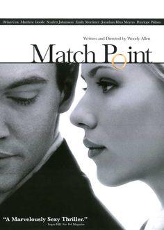 Match Point (Woody Allen, 2005). Un buen drama, de personajes profundos y excelente ritmo.