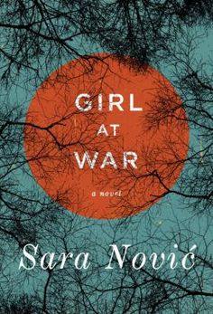 Girl at War: a novel by Sara Novic' (2015) || When her happy life in 1991 Croatia is shattered by civil war, ten-year-old Ana Juric is embroiled in a world of guerilla warfare and child soldiers before making a daring escape to America, where years later she struggles to hide her past.