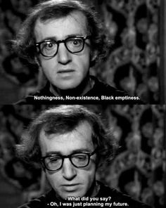 nothingness, non-existence, black emptiness, planning my future, woody allen, subtitles, words, quote
