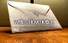 Write a love letter.