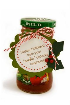 Cute gift idea ... salsa with perhaps those fun red and green tortilla chips that come out at Christmas time!