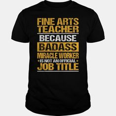 Awesome Tee For Fine Arts Teacher, Order HERE ==> https://www.sunfrog.com/LifeStyle/Awesome-Tee-For-Fine-Arts-Teacher-132269980-Black-Guys.html?id=41088