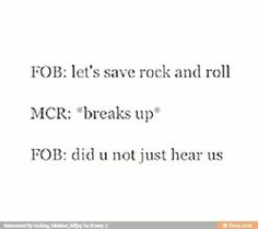 """*laughs* *cries* P!ATD """"are you okay?"""" MCR: WELL IF YOU WANTED HONESTY THAT'S ALL YOU HAD TO SAY!!!"""" FOB: Let's give them more time."""