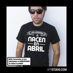 Camiseta Las Leyendas Nacen En #Personalizable #Custom #Cumpleaños #Birthday con envío a GRATIS a España sólo en www.UppStudio.com