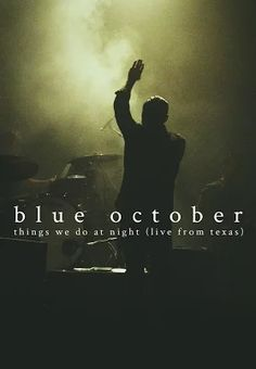 Blue October: Things We Do at Night (Live from Texas) - YouTube