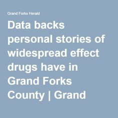 Data backs personal stories of widespread effect drugs have in Grand Forks County | Grand Forks Herald