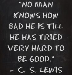 cs lewis quote how bad The Words, Cool Words, Great Quotes, Quotes To Live By, Inspirational Quotes, Motivational, Good Men Quotes, Awesome Quotes, Quotable Quotes
