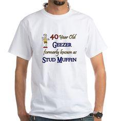 40 Year Old Geezer Shirt