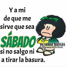 New Memes Chistosos Sabado Ideas Funny Mean Quotes, Mean Humor, Funny Phrases, Funny Sayings, Funny Spanish Jokes, Spanish Humor, Memes Work Offices, Mafalda Quotes, Meant To Be Quotes