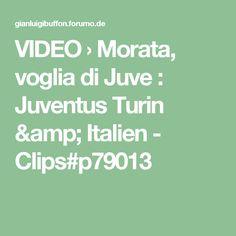 VIDEO › Morata, voglia di Juve : Juventus Turin & Italien - Clips#p79013