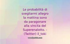 #frase #frasi #citazione #pensieri #sapevatelo #ilperlaio #mattina #superenalotto #vita #ahah #haha